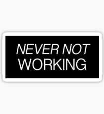 """""""Never Not Working"""" (Looking HBO) Sticker"""