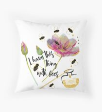 I have this thing with bees & Gold  Throw Pillow