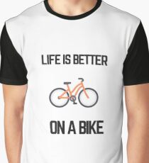 LIFE IS BETTER ON A BIKE Graphic T-Shirt