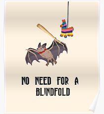 No Need For A BlindFold- Bat and Pinata Poster