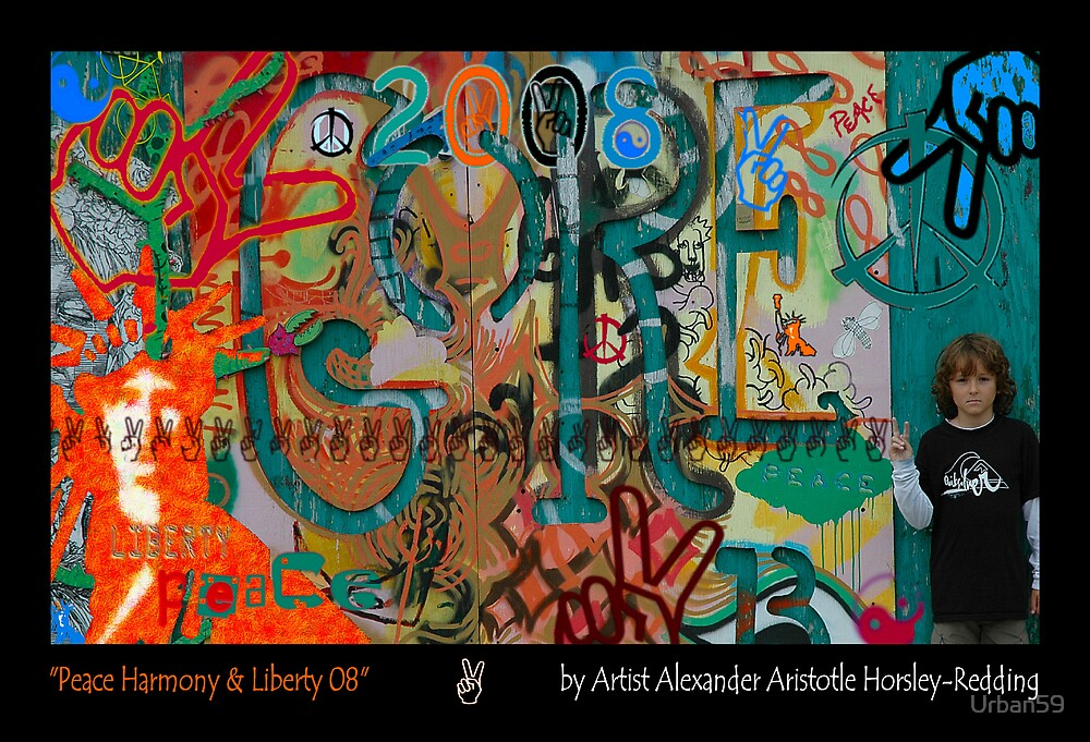 """Peace Harmony & Liberty"" by Urban Artist Alexander Aristotle by Urban59"
