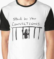 Stand By Your Convictions Graphic T-Shirt