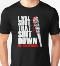 I will shut that shit down T-Shirt