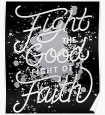 Fight The Good Fight of Faith - Christian Poster