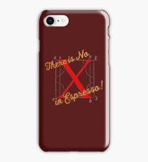 There is No X in Espresso! iPhone Case/Skin