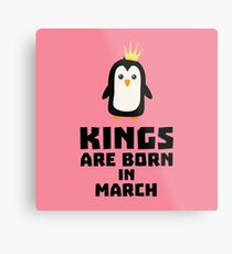 kings born in MARCH Rde4n Metal Print