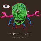 Ragnar DESTROY all! by Simon Sherry