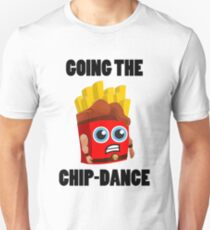 Going The Chip-Tance - Fries Design Unisex T-Shirt