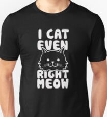 Ican event right meow T-Shirt