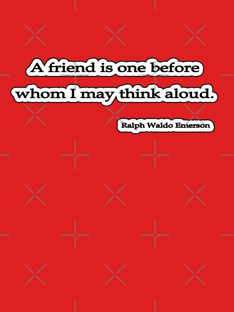 A friend is, Ralph Waldo Emerson by insanevirtue