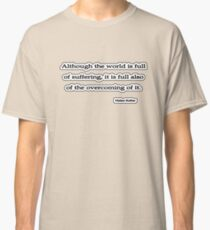 Although the world is, Helen Keller Classic T-Shirt