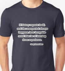 If history repeats, George Bernard Shaw T-Shirt