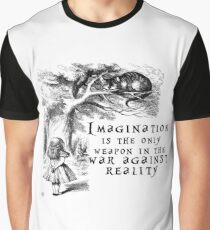 Imagination is the only weapon in the war against reality Graphic T-Shirt