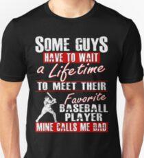 My Favorite Baseball Player Calls Me Dad Unisex T-Shirt