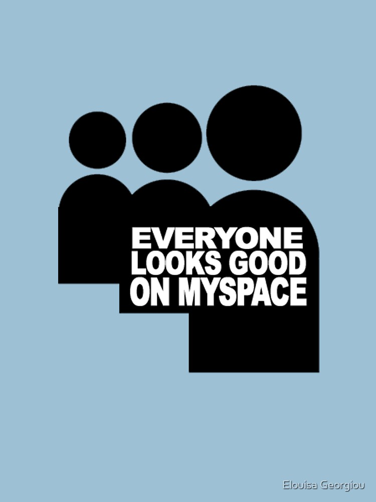 myspace everyone looks good  by MissGeorgiou