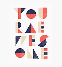You're Awesome Photographic Print