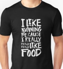 I Like Running Because I Really Like Food - Funny Fitness Runner Food Design  T-Shirt