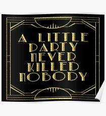 A little party never killed nobody - black glitz Poster