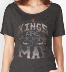Legends Kings are born in may Women's Relaxed Fit T-Shirt
