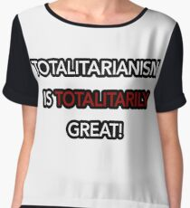 Totalitarianism is totalitarily great!- Squirrel Girl  Chiffon Top