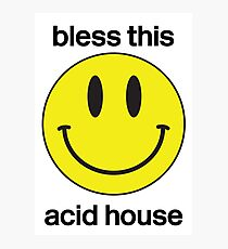 Bless this acid house Photographic Print