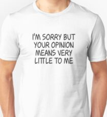 Rick & Morty - I'm sorry but your opinion - Black Ink T-Shirt