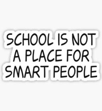 Rick & Morty - School is not a place - Black Ink Sticker