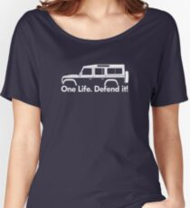 One Life.Defend it! - for Land Rover Defender 110, 4-door station wagon enthusiasts (version with hood / bonnet bulge) Women's Relaxed Fit T-Shirt