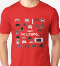 I HAVE THE CONTROL Unisex T-Shirt