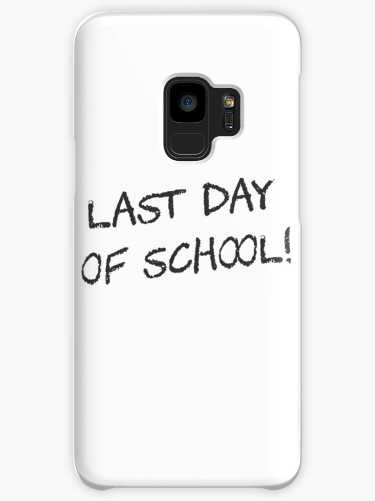 A Teachers Case Against Summer Vacation >> Last Day Of School Cases Skins For Samsung Galaxy By Theshirtyurt