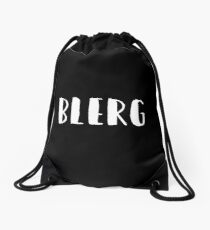 Blerg - Liz Lemon quote - 30 Rock - white Drawstring Bag