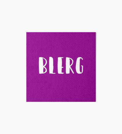 Blerg - Liz Lemon quote - 30 Rock - white Art Board