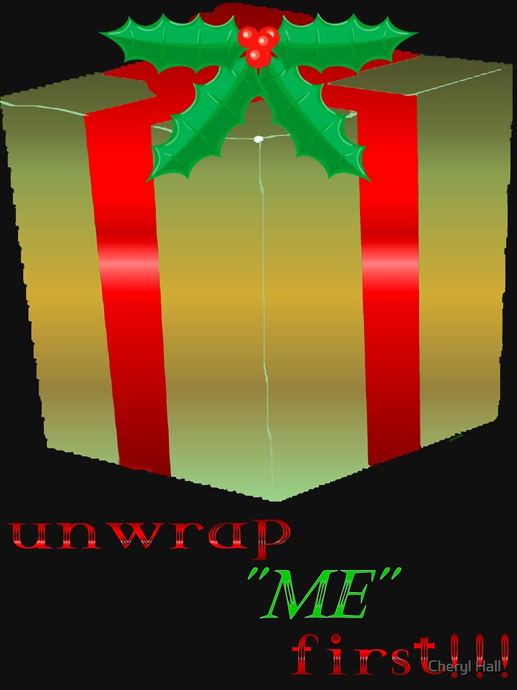 UNWRAP ME FIRST by cmhall