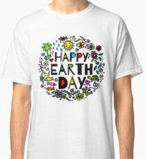 Happy Earth Day Classic T-Shirt