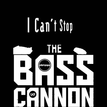 I can't stop the bass cannon by ToFuckedUpAndBe