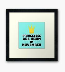 Princesses are born in NOVEMBER R843d Framed Print