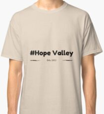 When Calls the Heart #Hope Valley Est. 1910 Classic T-Shirt