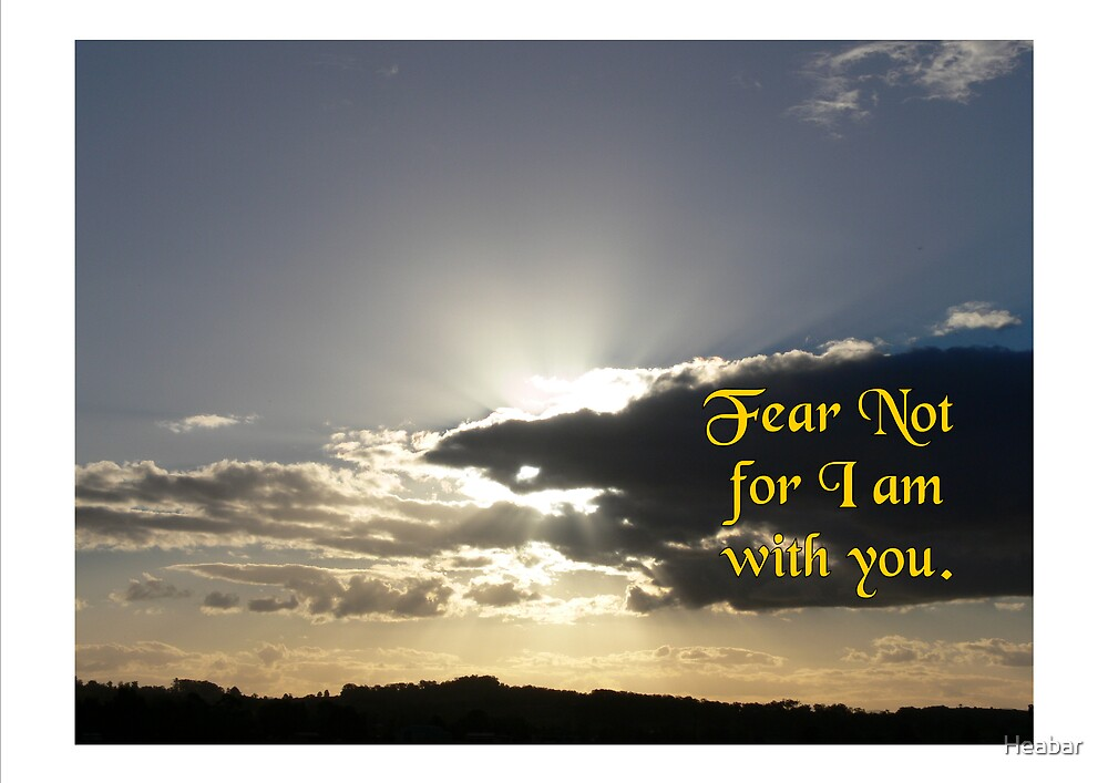 Quot Fear Not For I Am With You Quot By Heabar Redbubble