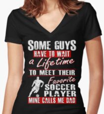 My Favorite Soccer Player Calls Me Dad Women's Fitted V-Neck T-Shirt