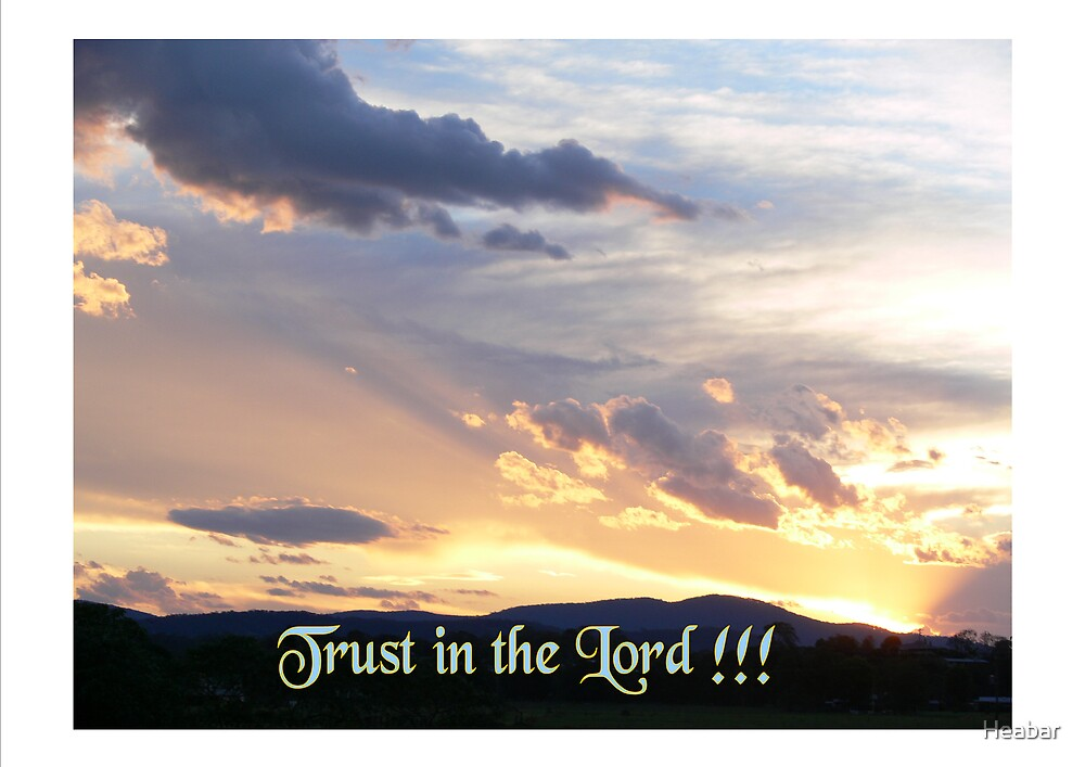 Trust in the Lord. by Heabar