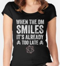 When the DM Smiles it's too late Women's Fitted Scoop T-Shirt