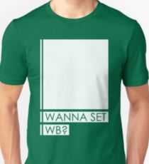WANNA SET WB? T-Shirt