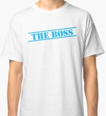 THE BOSS in blue stencil important type! Classic T-Shirt