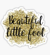 Beautiful little fool - golden jazz Sticker