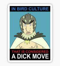 Bird Person: Dick Move Sticker