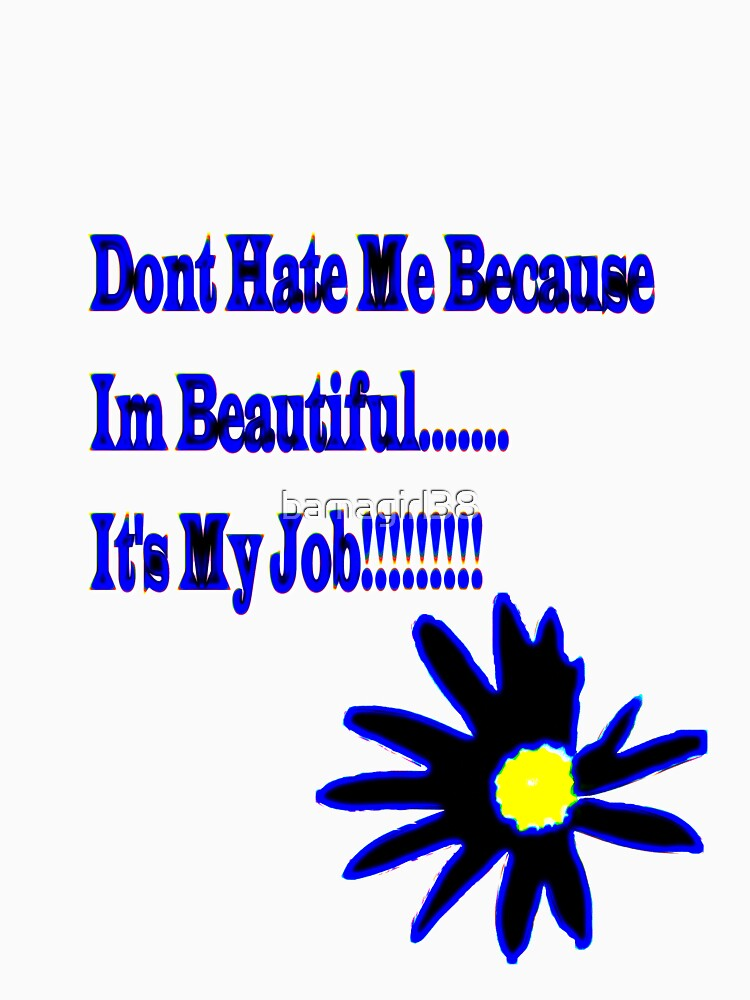 Dont Hate.............. by bamagirl38