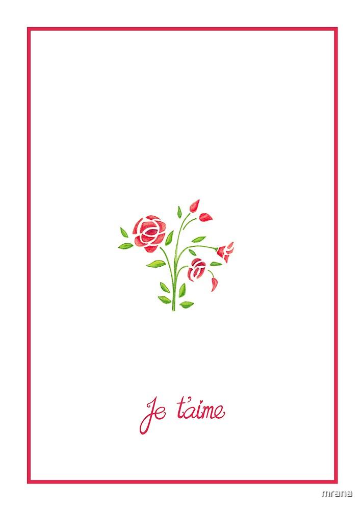 Sweet Flowers Je T'aime by Mariana Musa