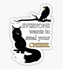 Everyone Wants To Steal Your Cheese Sticker