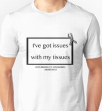 Issues with my tissues Unisex T-Shirt
