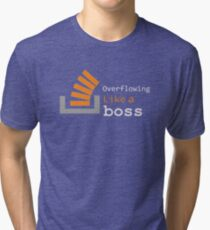 Overflowing like a boss Tri-blend T-Shirt
